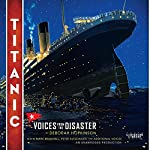 Titanic: Voices From the Disaster | Deborah Hopkinson
