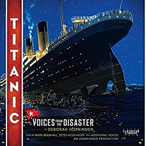 Titanic: Voices From the Disaster Audiobook