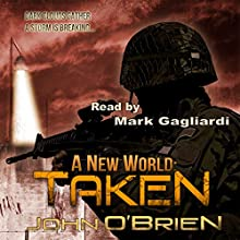 A New World: Taken, Book 4 (       UNABRIDGED) by John O'Brien Narrated by Mark Gagliardi