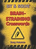 img - for Sit & Solve  Brain-Straining Crosswords (Sit & Solve  Series) book / textbook / text book
