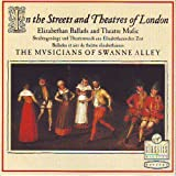 In the Streets & Theatres of London: Elizabethan Ballads & Theatre Music