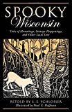 img - for Spooky Wisconsin: Tales of Hauntings, Strange Happenings, and Other Local Lore book / textbook / text book