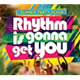Rhythm Is Gonna Get You: Summer Party Fever
