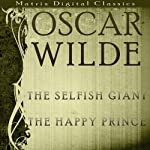 The Selfish Giant, The Happy Prince | Oscar Wilde