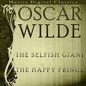 The Selfish Giant and The Happy Prince Audiobook