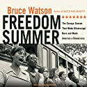Freedom Summer: The Savage Season That Made Mississippi Burn and Made America a Democracy (       UNABRIDGED) by Bruce Watson Narrated by David Drummond