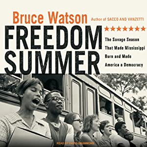 Freedom Summer: The Savage Season That Made Mississippi Burn and Made America a Democracy | [Bruce Watson]