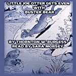 Little Joe Otter Gets Even with Buster Bear | Thornton W. Burgess