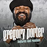 Songtexte von Gregory Porter - Issues Of Life - Features and Remixes