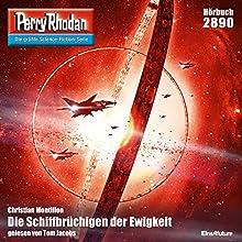 Die Schiffbrüchigen der Ewigkeit (Perry Rhodan 2890) Hörbuch von Christian Montillon Gesprochen von: Tom Jacobs