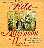 The London Ritz Book of Afternoon Tea (0877958238) by Simpson, Helen