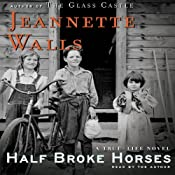 Half Broke Horses: A True-Life Novel | [Jeannette Walls]