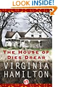The House of Dies Drear (Dies Drear Chronicles)