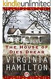 The House of Dies Drear (Dies Drear Chronicles Book 1)