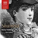 Shamela: An Apology for the Life of Mrs. Shamela Andrews Audiobook by Henry Fielding Narrated by Clare Corbett, Tom Burke, Neville Jason, Joe Marsh, David Shaw-Parker, Georgina Sutton