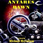 Antares Dawn: Antares, Book 1 (       UNABRIDGED) by Michael McCollum Narrated by Gavin Hammon