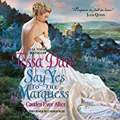 Say Yes to the Marquess: Castles Ever After | [Tessa Dare]