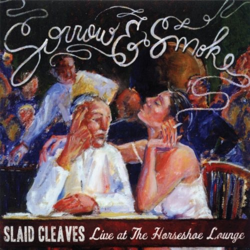 SLAID CLEAVES, Sorrow And Smoke