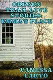 Oregon Trail Love Stories: Emma's Place: A Christian Dramatic Romance