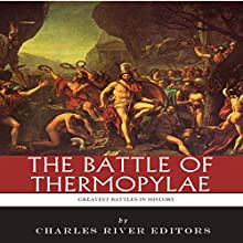 The Battle of Thermopylae Audiobook by  Charles River Editors Narrated by Colin Fluxman