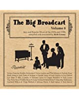 The Big Broadcast, Volume 8: Jazz and Popular Music of the 1920s and 1930s