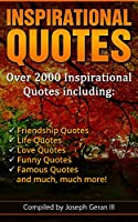 The Ultimate Collection of Inspirational Quotes: Over 2000 Quotes Including Motivational Quotes, Friendship Quotes, Life Quotes, Love Quotes, Funny Quotes, ... and Much, Much More! (English Edition)