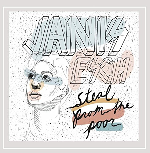 Janis Esch - Steal from the Poor [Explicit]