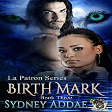 BirthMark: La Patron, the Alpha's Alpha, Book 3 (       UNABRIDGED) by Sydney Addae Narrated by Michelle A. Simmons