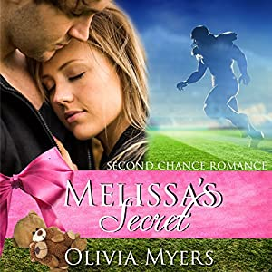 Second Chance Romance: Melissa's Secret Audiobook