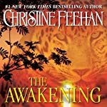 The Awakening: Leopard Series, Book 1 (       UNABRIDGED) by Christine Feehan Narrated by Allison Kruise