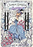 George Barbier: Master of Art Deco: Fashion, Illustration and Graphic Design (English and Japanese Edition)