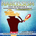Personality Disorders: Narcissism: How to Survive a Narcissistic Relationship Hörbuch von James Seals Gesprochen von: Gary Roelofs