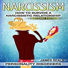 Personality Disorders: Narcissism: How to Survive a Narcissistic Relationship Audiobook by James Seals Narrated by Gary Roelofs