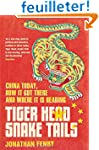 Tiger Head, Snake Tails: China today,...