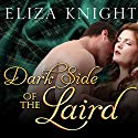 Dark Side of the Laird: Highland Bound, Book 3 (       UNABRIDGED) by Eliza Knight Narrated by Arika Rapson, Antony Ferguson