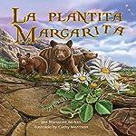 La plantita Margarita [Daisy Seedling]   Marianne Berkes
