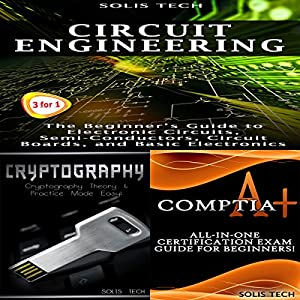 Circuit Engineering + Cryptography + CompTIA A+ Audiobook