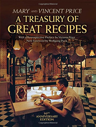 A-Treasury-of-Great-Recipes-50th-Anniversary-Edition-Famous-Specialties-of-the-Worlds-Foremost-Restaurants-Adapted-for-the-American-Kitchen-Calla-Editions