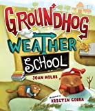 Groundhog Weather School (0399246592) by Holub, Joan