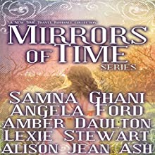 Mirrors of Time Series Audiobook by Samna Ghani, Angela Ford, Amber Daulton, Lexie Stewart, Alison Jean Ash Narrated by Dwight Kuhlman