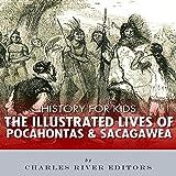 History for Kids: The Lives of Pocahontas and Sacagawea