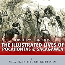 History for Kids: The Lives of Pocahontas and Sacagawea (       UNABRIDGED) by  Charles River Editors Narrated by Todd Van Linda