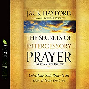 The Secrets of Intercessory Prayer Audiobook
