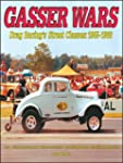 Gasser Wars: Drag Racing's Street Cla...