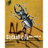 Sticker City: Paper Graffiti Art (Street Graphics / Street Art) ~ Claudia Walde