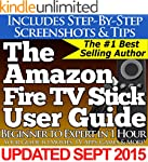 The Amazon Fire TV Stick User Guide:...