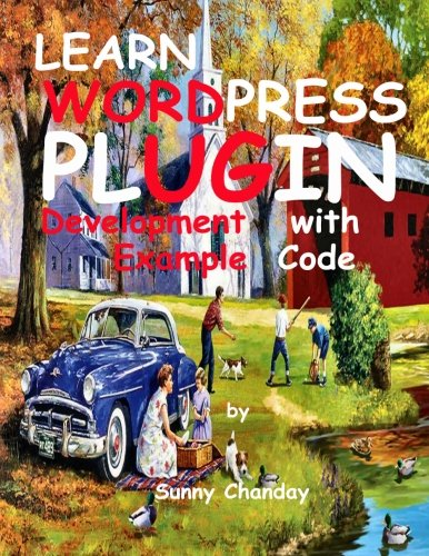 NEW Learn WordPress Plugin Development with Example Code by Sunny Chanday
