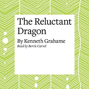 The Reluctant Dragon Hörbuch