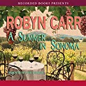 Summer in Sonoma Audiobook by Robyn Carr Narrated by Kate Turnbull