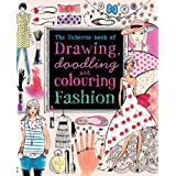 Drawing, Doodling & Colouring: Fashion (Usborne Drawing, Doodling and Colouring)by Fiona Watt